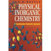 Physical Inorganic Chemistry by S.F.A. Kettle