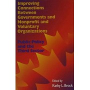 Improving Connections between Governments, Nonprofit and Voluntary Organizations by Kathy L. Brock