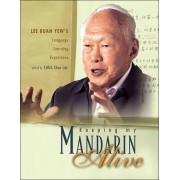Keeping My Mandarin Alive: Lee Kuan Yew's Language Learning Experience (With Resource Materials And Dvd-rom) (English Version) by Chua Chee Lay