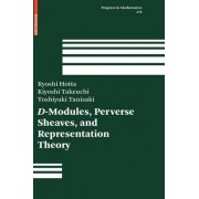 D-Modules, Perverse Sheaves, and Representation Theory by Ryoshi Hotta