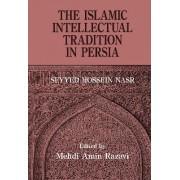 The Islamic Intellectual Tradition in Persia by Mehdi Amin Razavi Aminrazavi