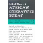 Critical Theory and African Literature Today by Eldred Durosimi Jones