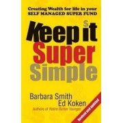Keep it Super Simple by Barbara Smith