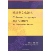 Chinese Language and Culture: An Intermediate Reader by Weijia Huang