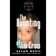 The Haunting of Jim Crow by Allan Havis