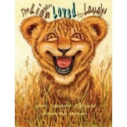 The Lion Who Loved to Laugh by Jerry Grampa Copeland