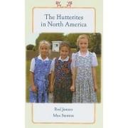 The Hutterites in North America by Rod Janzen