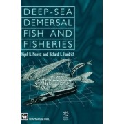Deep-Sea Demersal Fish and Fisheries by N.R. Merrett