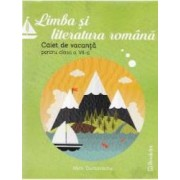 Romana cls 7 Caiet de vacanta ed.2016 - Mimi Dumitrache