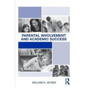 Parental Involvement and Academic Success by William Jeynes
