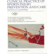 Clinical and Practical Aspects of Prevention and Care: Clinical Practice of Sports Injury Prevention and Care v. 5 by P. A. F. H. Renstrom