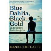 Blue Dahlia, Black Gold by Daniel Metcalfe