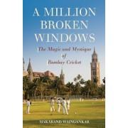 A Million Broken Windows by Makarand Waingankar