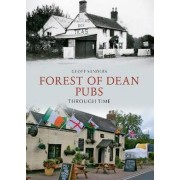 Forest of Dean Pubs Through Time by Geoff Sandles