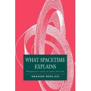 What Spacetime Explains by Graham Nerlich