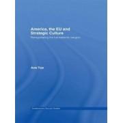 America, the EU and Strategic Culture by Asle Toje