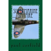 Supermarine Spitfire by MR Paul a Corfield