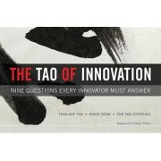 Tao Of Innovation, The: Nine Questions Every Innovator Must Answer by Teng-Kee Tan