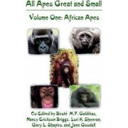 All Apes Great and Small: African Apes Volume I by Birut