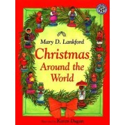 Christmas Around the World by Mary D. Lankford