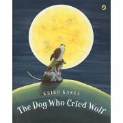 The Dog Who Cried Wolf by Keiko Kasza
