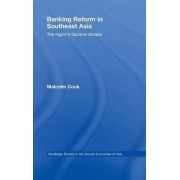 Banking Reform in Southeast Asia by Malcolm Cook