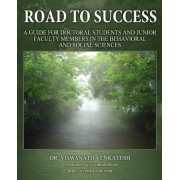 Road to Success: A Guide for Doctoral Students and Junior Faculty Members in the Behavioral and Social Sciences