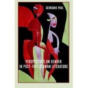 Perspectives on Gender in Post-1945 German Literature by Georgina Paul