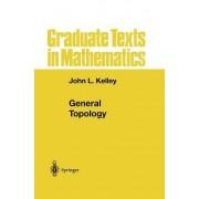 General Topology by John L. Kelley