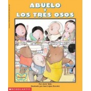 Abuelo y Los Tres Osos / Abuelo and the Three Bears: Spanish / English by Mr Jerry Tello