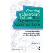 Creating a Classroom Culture That Supports the Common Core by Bryan Harris