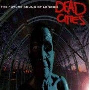 Future Sound of London - Dead Cities (0724384206826) (1 CD)