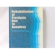 Rehabilitation of Paralysis Due Apoplexy (cod C110)