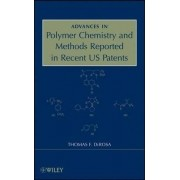Advances in Polymer Chemistry and Methods Reported in Recent US Patents by Thomas F. DeRosa