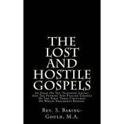 The Lost and Hostile Gospels by Rev S Baring-Gould M a
