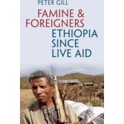 Famine and Foreigners by Peter Gill