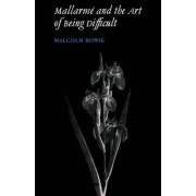 Mallarme and the Art of Being Difficult by Malcolm Bowie