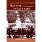 The Far Southwest, 1846-1912 by Howard LaMar