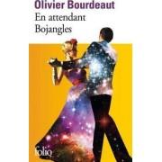 En Attendant Bojangles by Olivier Bourdeaut