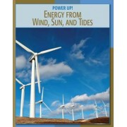Energy from Wind, Sun, and Tides by Frank Muschal