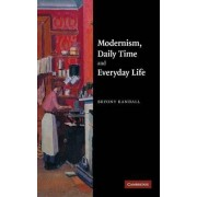 Modernism, Daily Time and Everyday Life by Bryony Randall
