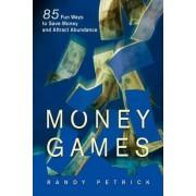 Money Games by Randy Petrick