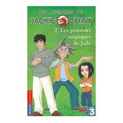 Les aventures de Jackie Chan Tome II : Les pouvoirs magiques de Jade - Cathy Slack - Livre