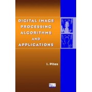 Digital Image Processing Algorithms and Applications by Ioannis Pitas