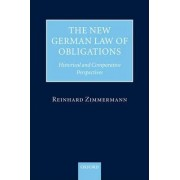 The New German Law of Obligations by Reinhard Zimmermann