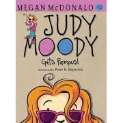 Judy Moody Gets Famous! by Megan McDonald
