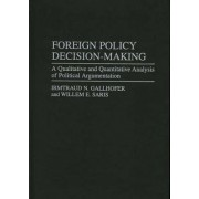 Foreign Policy Decision-Making by Irmtraud N. Gallhofer