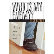 Who is My Enemy? by Rich Nathan