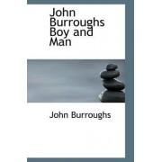 John Burroughs Boy and Man by John Burroughs