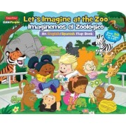 Fisher-Price Little People: Let's Imagine at the Zoo/Imaginemos El Zoologico by Matt Mitter